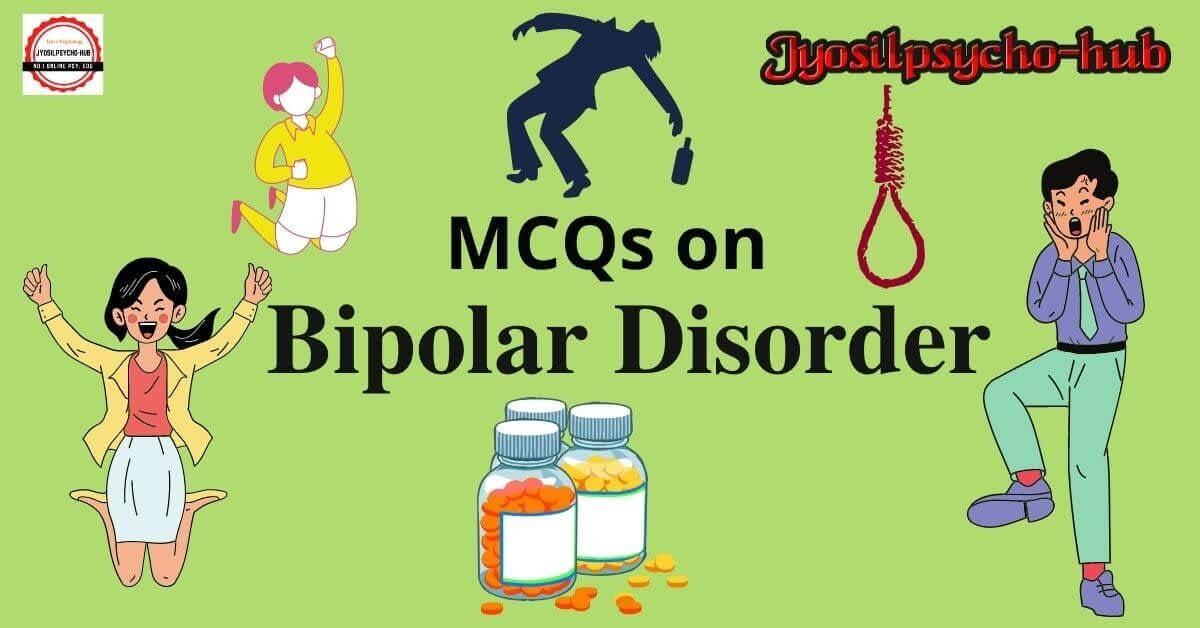 Bipolar Disorder MCQs (Jyosilpsycho-hub)