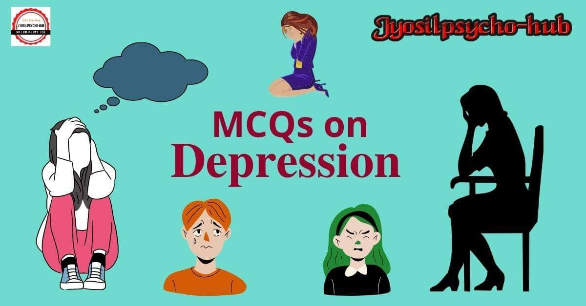 MCQs on Depression (Jyosilpsycho-hub)